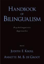 Handbook of Bilingualism: Psycholinguistic Approaches