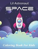 Lil Astronaut Space Coloring Book For Kids PDF