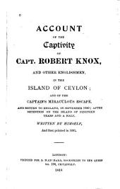 Account of the Captivity of Robert Knox and Other Englishmen, in the Island of Ceylon: And of the Captain's Miraculous Escape and Return to England in September 1680, After Detenation on the Island of Nineteen Years and a Half