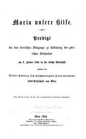 MEria unsere Hilfe. Predigt bei dem Bittgange zur Erflehung des göttlichen Beistandes am 2.7.1866