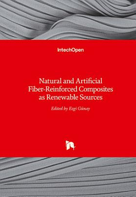 Natural and Artificial Fiber-Reinforced Composites as Renewable Sources