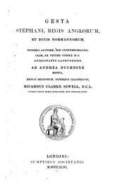 Gesta Stephani: regis Anglorum et ducis Normannorum incerto auctore, sed contemporaneo, olim, ex vetere codice m.s. episcopatus Laudunensis ab Andrea Duchesne