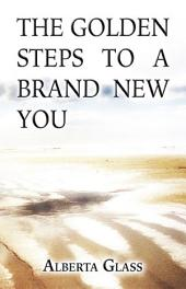 The Golden Steps to a Brand New You