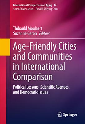 Age Friendly Cities and Communities in International Comparison