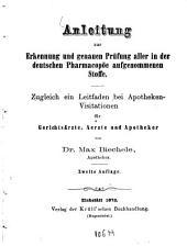 Anleitung zur Erkennung und genauen Prüfung aller in der deutschen Pharmacopöe aufgenommenen Stoffe: zugleich ein Leitfaden bei Apothekenvisitationen für Gerichtsärzte, Ärzte und Apotheker