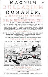 Bullarium Magnum romanum, a B. Leone Magno usque ad... Benedictum XIV (ann. 1746), editio novissima (a Laertio Cherubino)