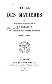 Table des matières des vingt-trois premières années du Bulletin de la Société de l'histoire de France. 1834-1856