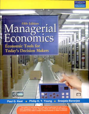 Managerial Economics  Economic Tools for Today s Decision Makers  5 e