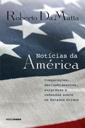 Notícias da América: Comparações, deslumbramentos, surpresas e reflexões sobre os Estados Unidos
