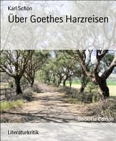 Über Goethes Harzreisen