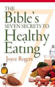 The Bible s Seven Secrets to Healthy Eating PDF