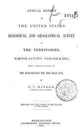 Annual Report of the United States Geological and Geographical Survey of the Territories, Embracing Colorado, Being a Report of Progress of the Exploration for the Year 1873