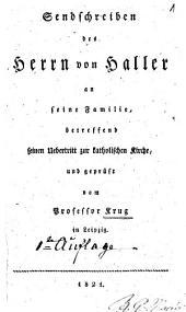 Sendschreiben des Herrn von Haller an seine Familie, betreffend seinen Uebertritt zur katholischen Kirche