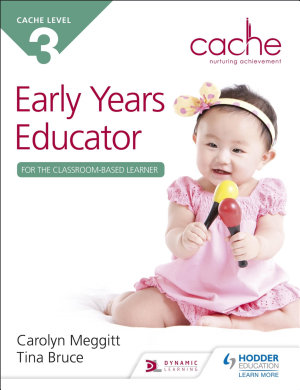 CACHE Level 3 Early Years Educator for the Classroom Based Learner PDF