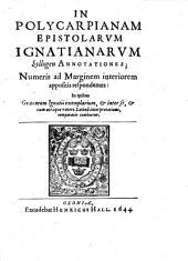 In Polycarpianam epistolarum Ignatianarum syllogen annotationes, numeris ad marginem interiorem appositis respondentes