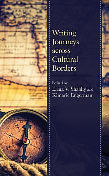 Writing Journeys Across Cultural Borders PDF