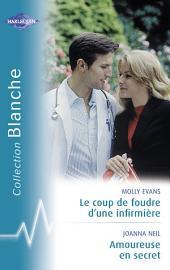 Le coup de foudre d'un infirmière - Amoureuse en secret (Harlequin Blanche)
