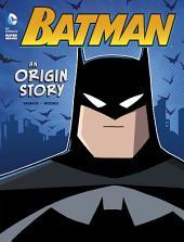 Batman: An Origin Story