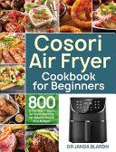 Cosori Air Fryer Cookbook for Beginners