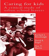 Caring For Kids: A Critical Study Of Urban School Leavers