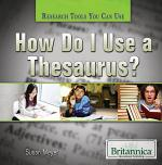 How Do I Use a Thesaurus?