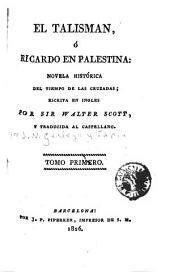 El Talisman, ó, Ricardo en Palestina: novela histórica del tiempo de las cruzadas