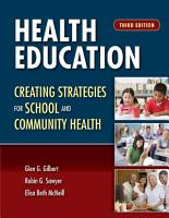 Health Education  Creating Strategies for School   Community Health PDF