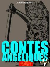 LES CONTES ANGELIQUES: EPISODE V - La Chute De L'Archange