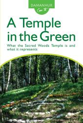 A Temple in the Green: What the Sacred Woods Temple is and what it represents