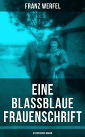 Eine blassblaue Frauenschrift (Historischer Roman): Geschichte einer Liebe in der Zeit des Nationalsozialismus