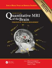 Quantitative MRI of the Brain: Principles of Physical Measurement, Second edition, Edition 2