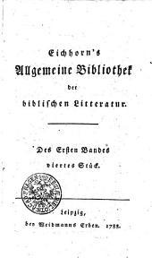 Eichhorn ́s Allgemeine Bibliothek der biblischen Litteratur: Des Ersten Bandes viertes Stück, Band 1