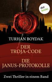 Der Troja-Code & Die Janus-Protokolle: Zwei Thriller in einem Band