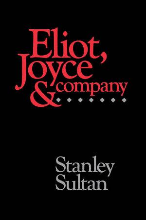 Eliot, Joyce and Company