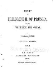 History of Friedrich II. of Prussia: Called Frederick the Great