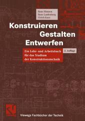 Konstruieren, Gestalten, Entwerfen: Ein Lehr- und Arbeitsbuch für das Studium der Konstruktionstechnik, Ausgabe 2