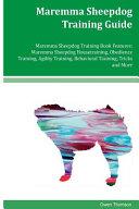 Maremma Sheepdog Training Guide Maremma Sheepdog Training Book Features