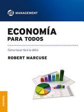 Economia para todos: Como hacer fácil lo difícil