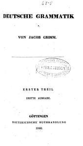 Deutsche Grammatik: Erster Theil, Band 1