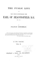 The Public Life of the Right Honourable the Earl of Beaconsfield  K G   Etc   Etc PDF