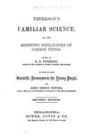 Peterson s Familiar Science  Or  The Scientific Explanation of Common Things PDF