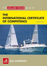 The Adlard Coles Book of the International Certificate of Competence