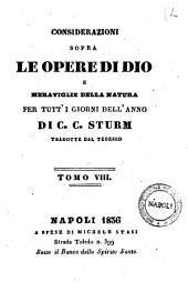 Considerazioni sopra le opere di Dio e meraviglie della natura per tutti i giorni della natura per tutti i giorni dell'anno di C. C. Sturm: 8