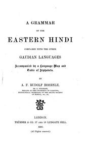 A Grammar of the Eastern Hindi Compared with the Other Gaudian Languages: Accompanied by a Language-map and Table of Alphabets