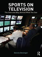Sports on Television: The How and Why Behind What You See