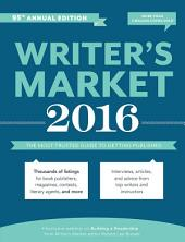 Writer's Market 2016: The Most Trusted Guide to Getting Published, Edition 95