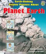 Earth-Shaking Science Projects About Planet Earth