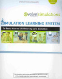 Simulation Learning System for Perry  Maternal Child Nursing Care  User Guide and Access Code  Book