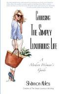 Choosing the Simply Luxurious Life PDF