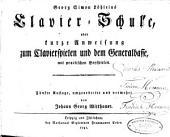 Georg Simon Löhleins Clavier-Schule: oder kurze Anweisung zum Clavierspielen und dem Generalbasse, mit practischen Beyspielen, Band 1